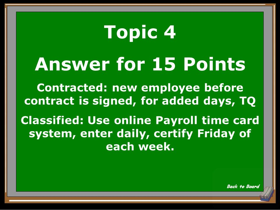 Topic 4 Question for 15 Points When are time sheets used for contracted staff.