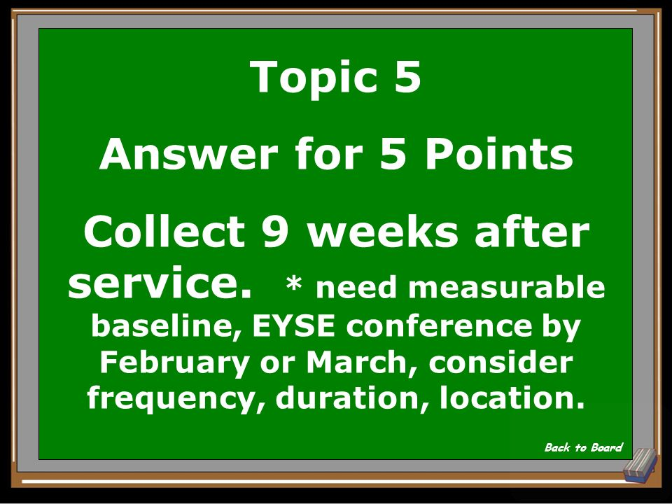 Topic 5 Question for 5 Points How much data is collected at the conclusion of ESY services.