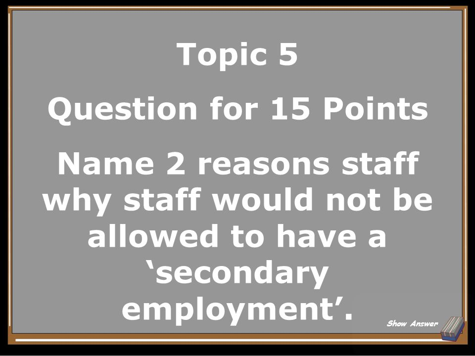 Topic 5 Answer for 10 Points 1.Notify supervisor and business services (6706) within 24 hours of injury.