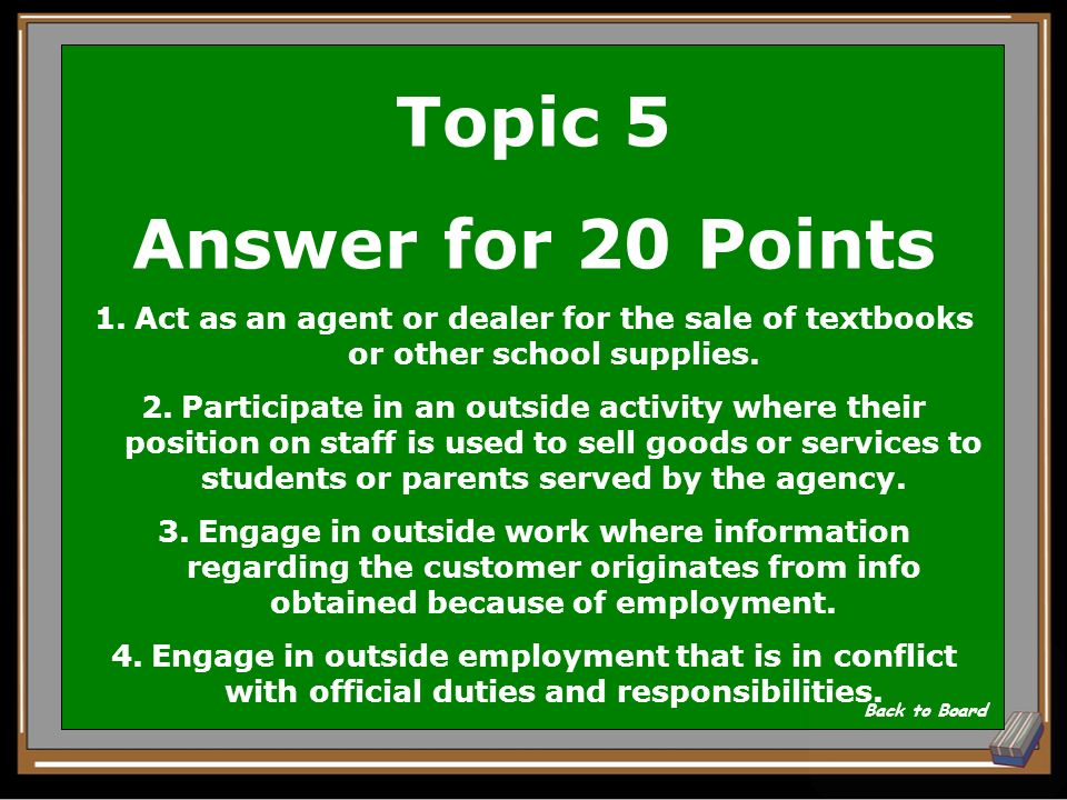 Topic 5 Question for 20 Points Conflict of Interest policy indicates that employees should not …(note 2 of 4 reasons) Show Answer