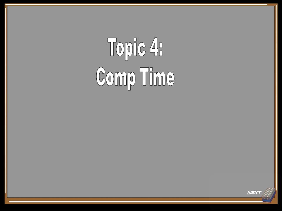 Topic 4 Answer for 20 Points 1.Any change from regular schedule requires prior supervisor approval.