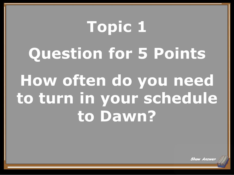 Topic 4 Question for 5 Points When the agency center closes, options for making up work time include (name 2) Show Answer