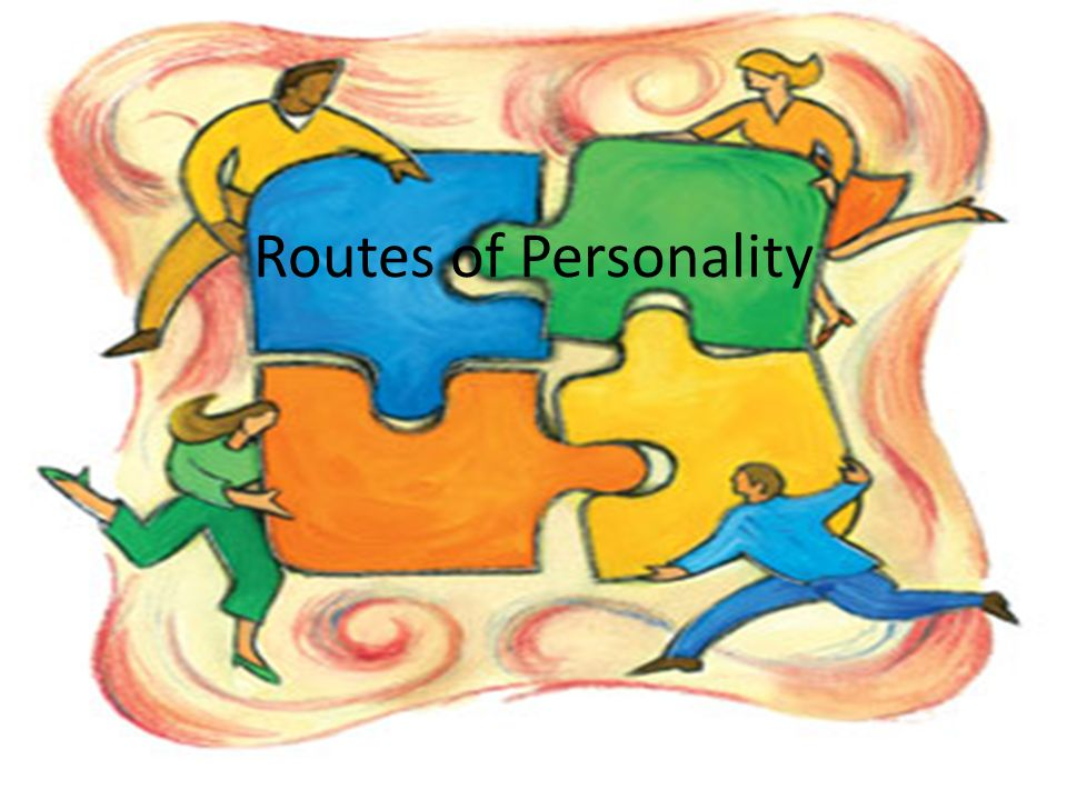 Routes of Personality