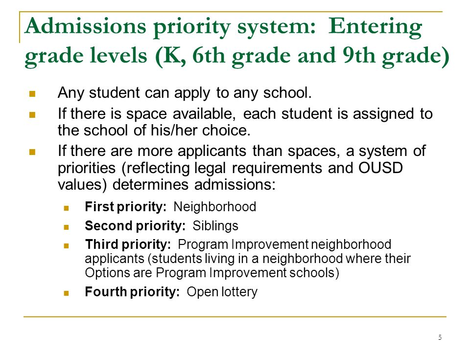 5 Admissions priority system: Entering grade levels (K, 6th grade and 9th grade) Any student can apply to any school.