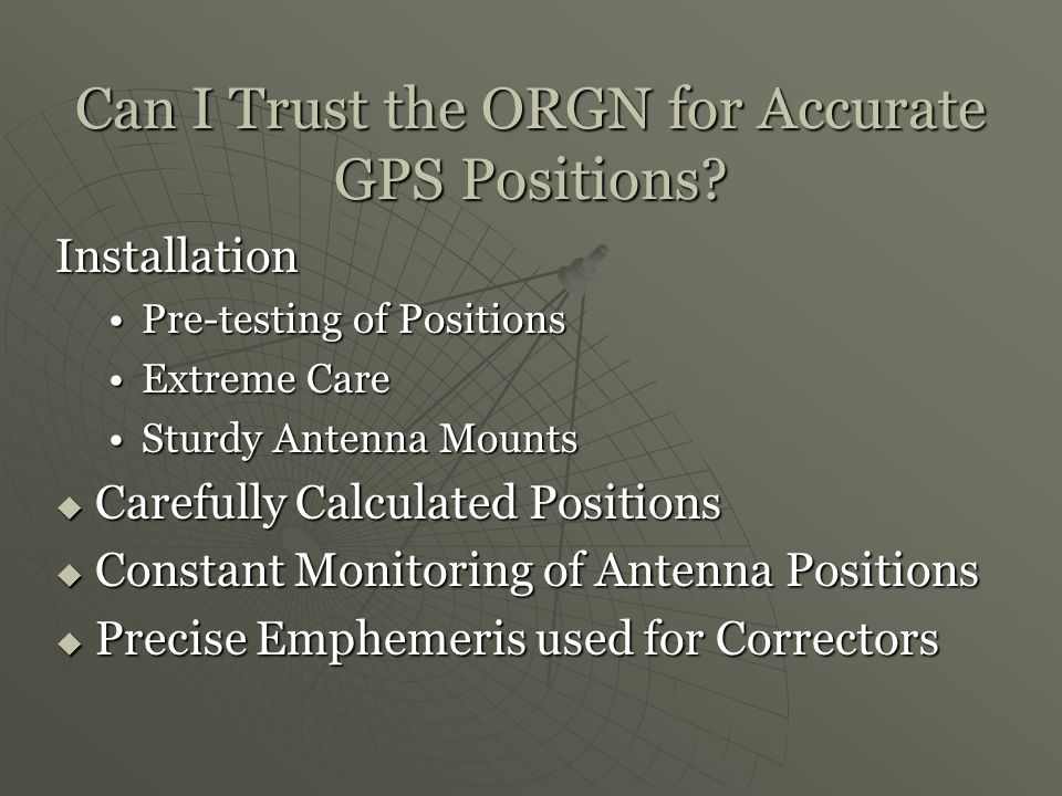 Can I Trust the ORGN for Accurate GPS Positions.