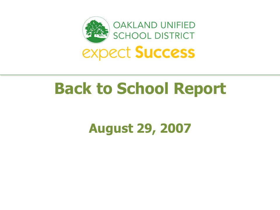 every student. every classroom. every day. Back to School Report August 29, 2007