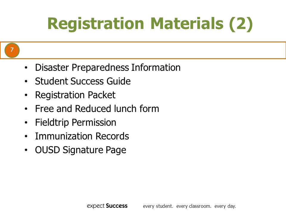 7 every student. every classroom. every day. Registration Materials (2) Disaster Preparedness Information Student Success Guide Registration Packet Fr