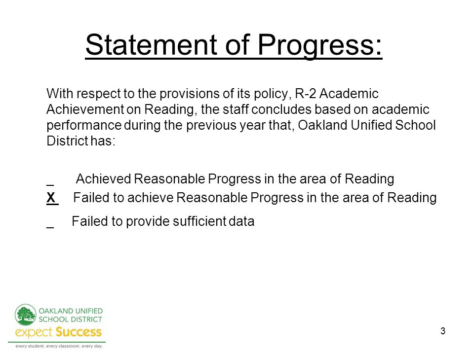3 Statement of Progress: With respect to the provisions of its policy, R-2 Academic Achievement on Reading, the staff concludes based on academic perf