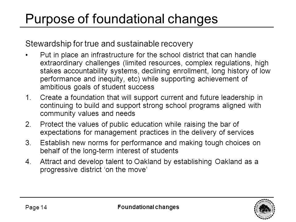 Page 14 Purpose of foundational changes Stewardship for true and sustainable recovery Put in place an infrastructure for the school district that can