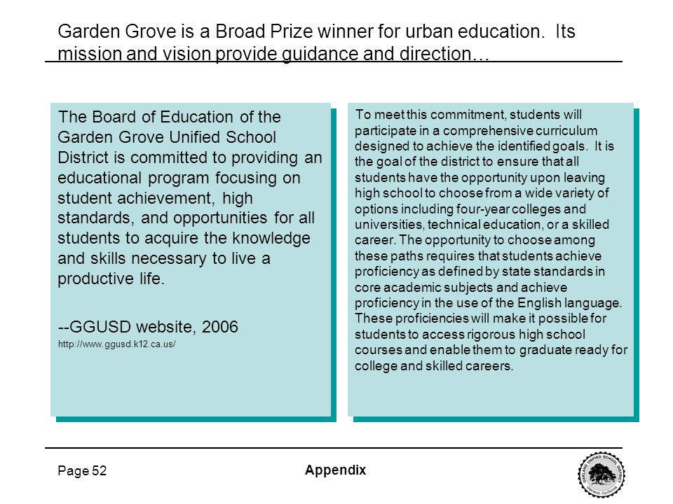 Page 52 Garden Grove is a Broad Prize winner for urban education. Its mission and vision provide guidance and direction… The Board of Education of the