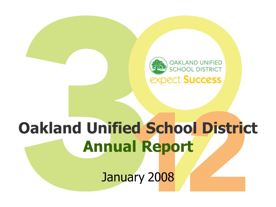 Oakland Unified School District Annual Report January 2008