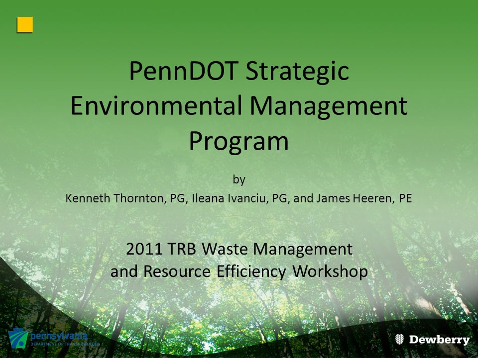 Strategic Environmental Management Plan Policy Pennsylvania Governors Executive Order 1998-1 Required each Commonwealth Agency to develop a Green Plan to incorporate the policies outlined in the Executive Order