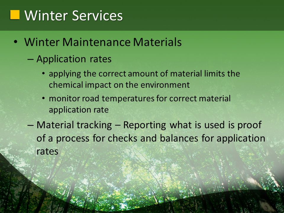 Winter Services Winter Maintenance Materials – Application rates applying the correct amount of material limits the chemical impact on the environment