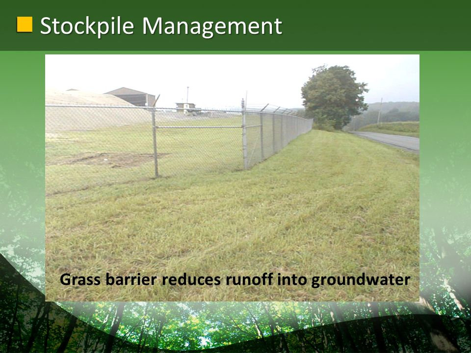 Stockpile Management Grass barrier reduces runoff into groundwater