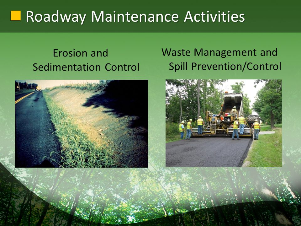 Roadway Maintenance Activities Erosion and Sedimentation Control Waste Management and Spill Prevention/Control