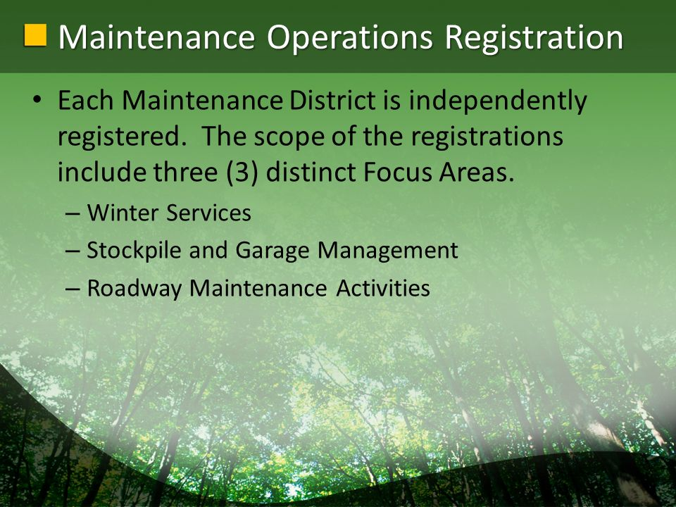 Maintenance Operations Registration Each Maintenance District is independently registered. The scope of the registrations include three (3) distinct F