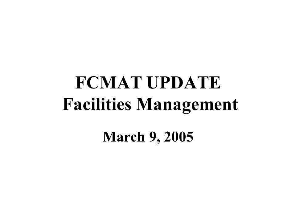 FCMAT UPDATE Facilities Management March 9, 2005