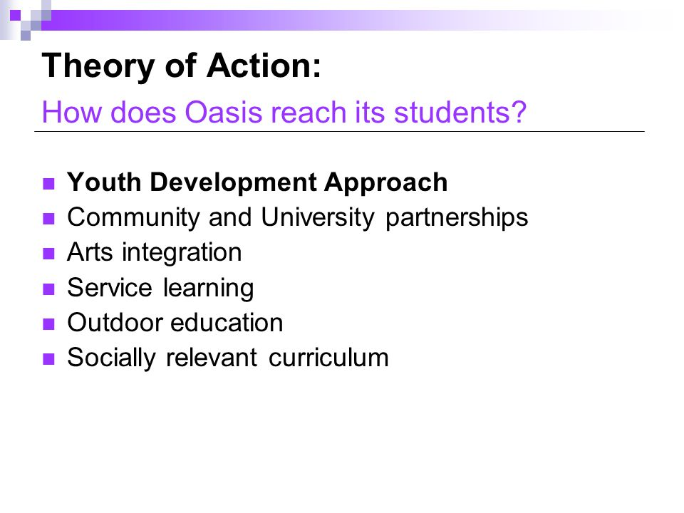 Theory of Action: How does Oasis reach its students.
