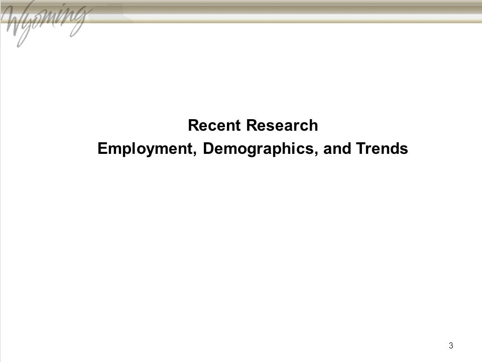34 Wyoming Labor Force Trends Recent Feature Articles: Wyoming Unemployment Insurance Benefit Expenses, Number of Recipients Decline in 2012 Demographics of UI Claimants: More Males Continue to Receive Benefits than Females Local Jobs and Payroll in Wyoming: Sharp Slowdown in Job Growth in Third Quarter 2012 Dynamics of Unemployment Spells: A Look at the Trends Before, During, and After the Great Recession New Business Formation Increases in Wyoming in 2010 and 2011 Where to find it: http://doe.state.wy.us/LMI/turnover.htm