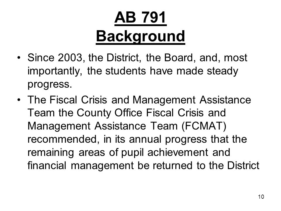 10 AB 791 Background Since 2003, the District, the Board, and, most importantly, the students have made steady progress.