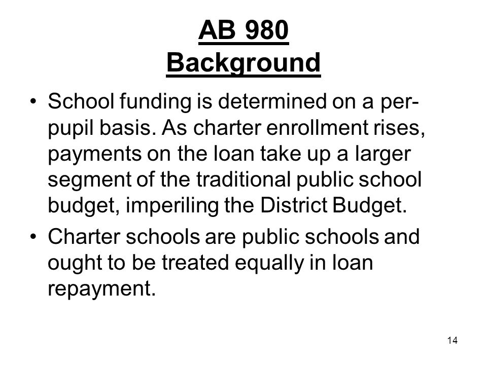 14 AB 980 Background School funding is determined on a per- pupil basis.