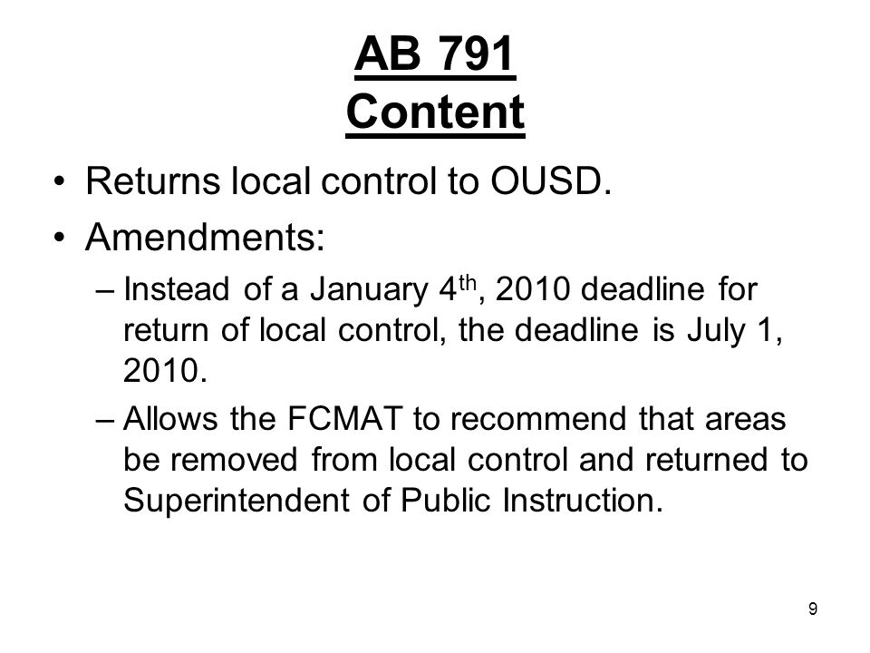 9 AB 791 Content Returns local control to OUSD.