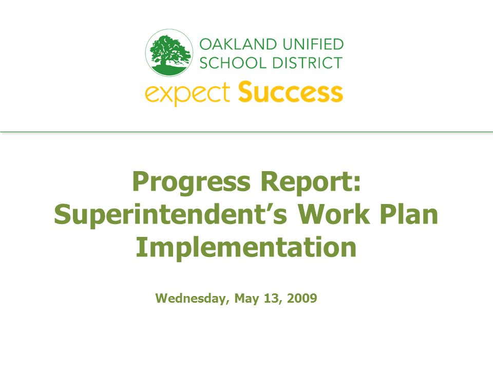 every student. every classroom. every day. Progress Report: Superintendents Work Plan Implementation Wednesday, May 13, 2009