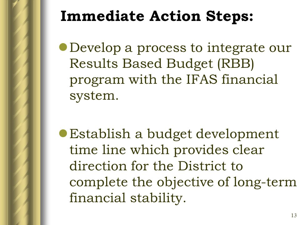 13 Develop a process to integrate our Results Based Budget (RBB) program with the IFAS financial system.