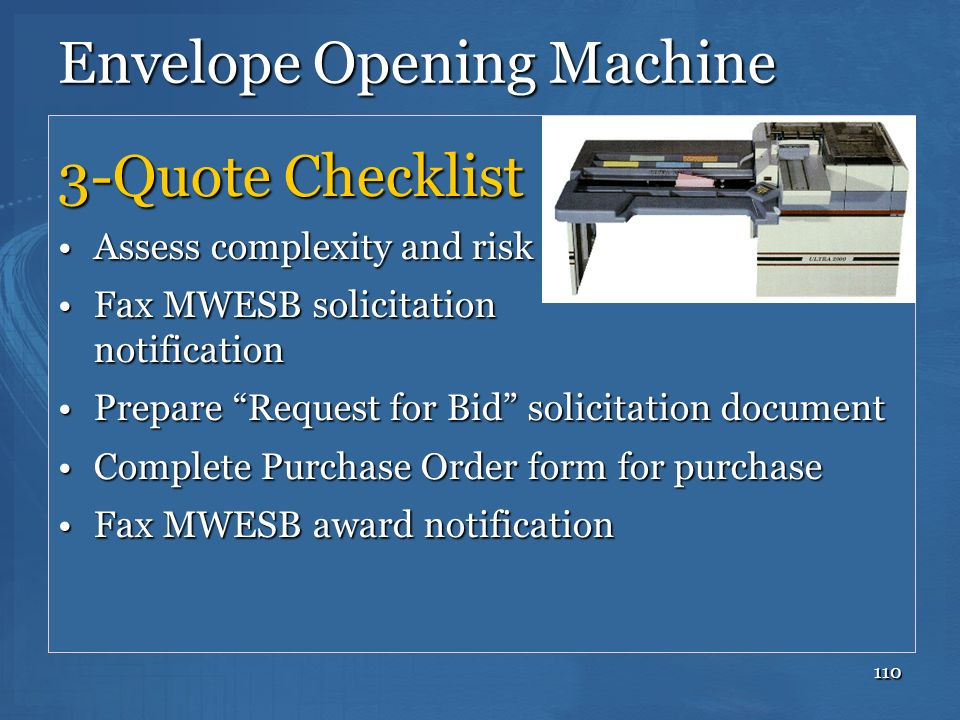 110 Envelope Opening Machine 3-Quote Checklist Assess complexity and riskAssess complexity and risk Fax MWESB solicitation notificationFax MWESB solic