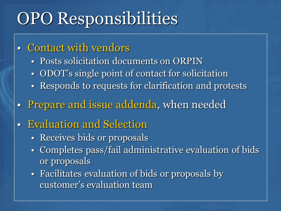 126 OPO Responsibilities Contact with vendorsContact with vendors Posts solicitation documents on ORPINPosts solicitation documents on ORPIN ODOTs sin
