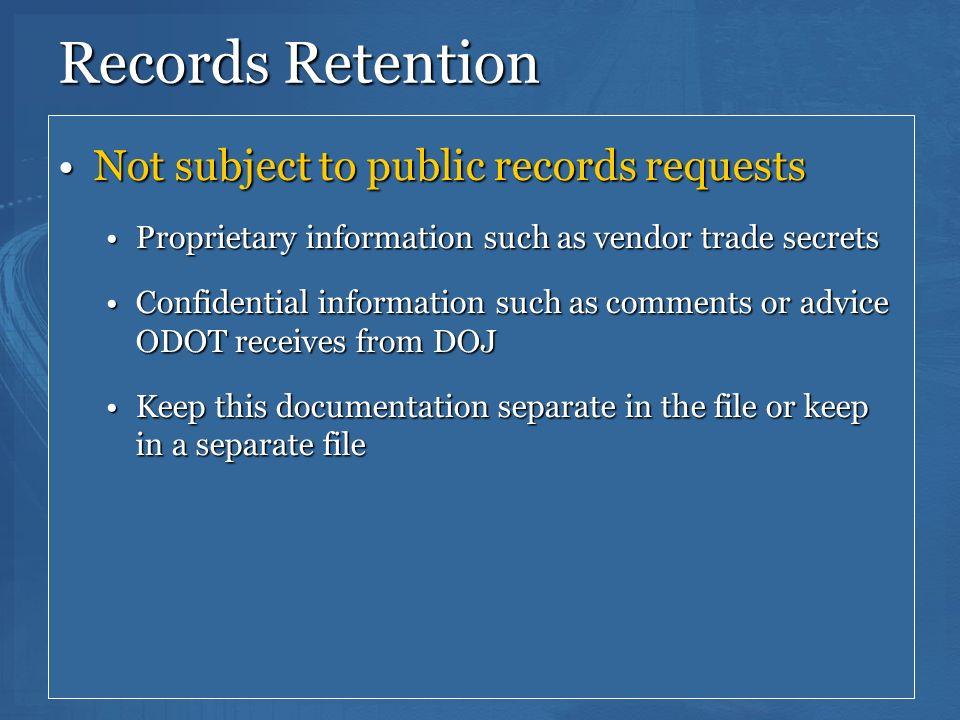 151 Records Retention Not subject to public records requestsNot subject to public records requests Proprietary information such as vendor trade secret