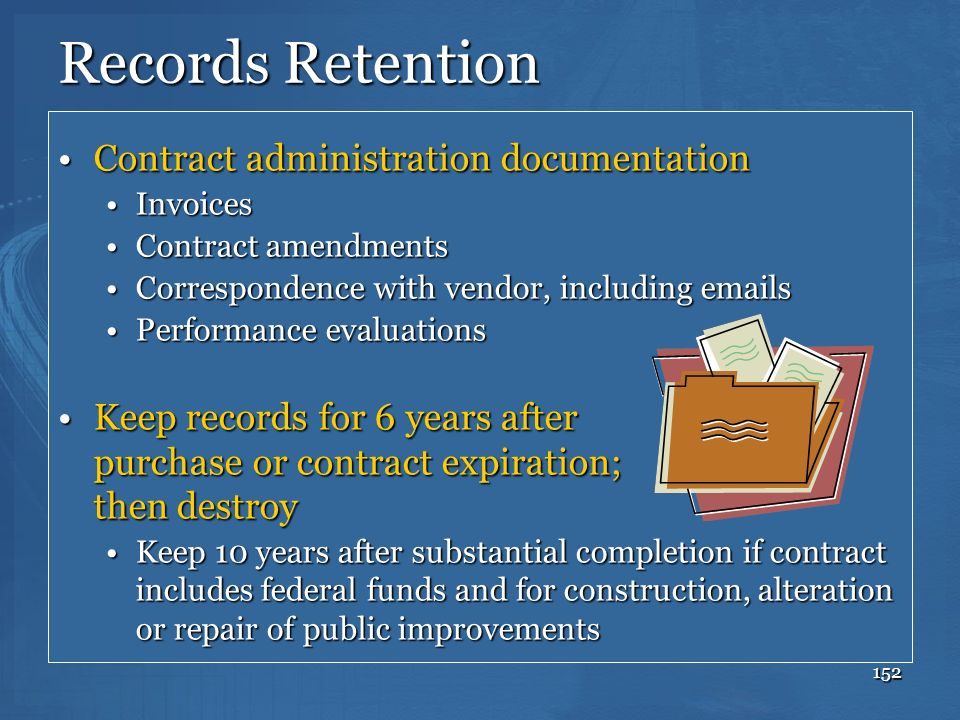 152 Records Retention Contract administration documentationContract administration documentation InvoicesInvoices Contract amendmentsContract amendmen