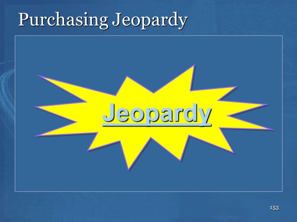 153 Purchasing Jeopardy Jeopardy