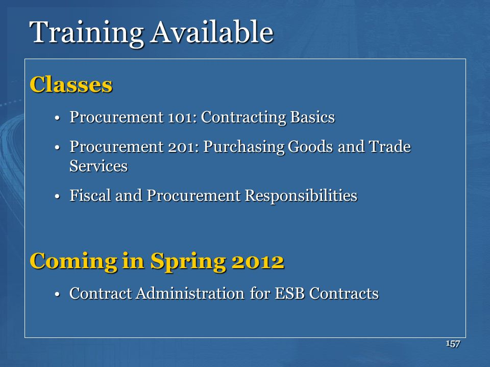 157 Training Available Classes Procurement 101: Contracting BasicsProcurement 101: Contracting Basics Procurement 201: Purchasing Goods and Trade Serv