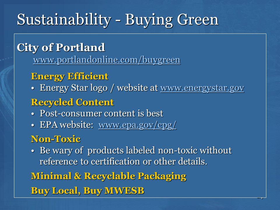 24 Sustainability - Buying Green City of Portland www.portlandonline.com/buygreen www.portlandonline.com/buygreenwww.portlandonline.com/buygreen Energ