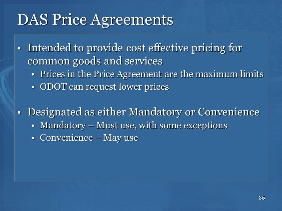 35 DAS Price Agreements Intended to provide cost effective pricing for common goods and servicesIntended to provide cost effective pricing for common