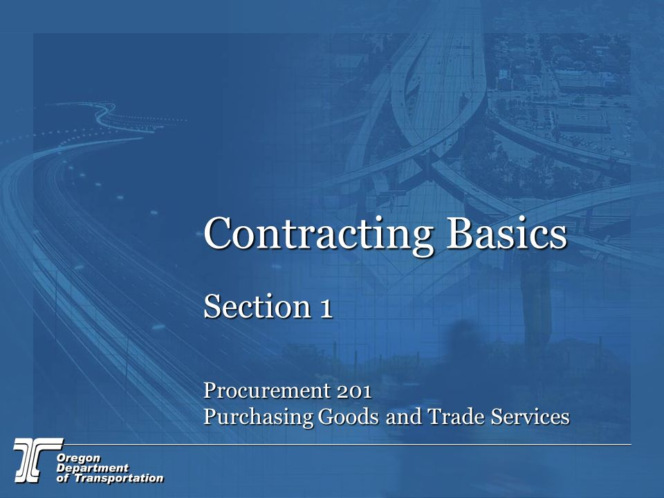 Contracting Basics Section 1 Procurement 201 Purchasing Goods and Trade Services