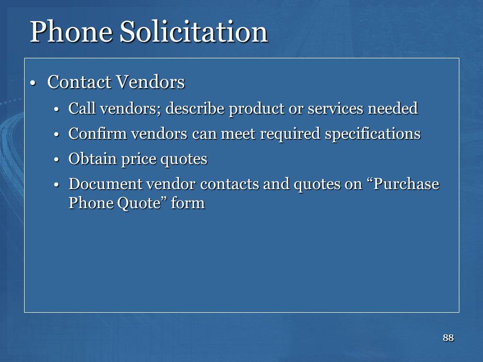88 Phone Solicitation Contact VendorsContact Vendors Call vendors; describe product or services neededCall vendors; describe product or services neede