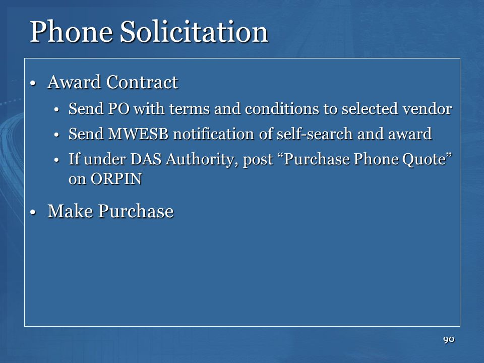 90 Phone Solicitation Award ContractAward Contract Send PO with terms and conditions to selected vendorSend PO with terms and conditions to selected v