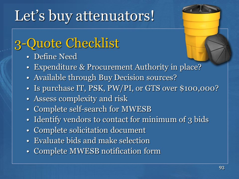 93 Lets buy attenuators! 3-Quote Checklist Define NeedDefine Need Expenditure & Procurement Authority in place?Expenditure & Procurement Authority in