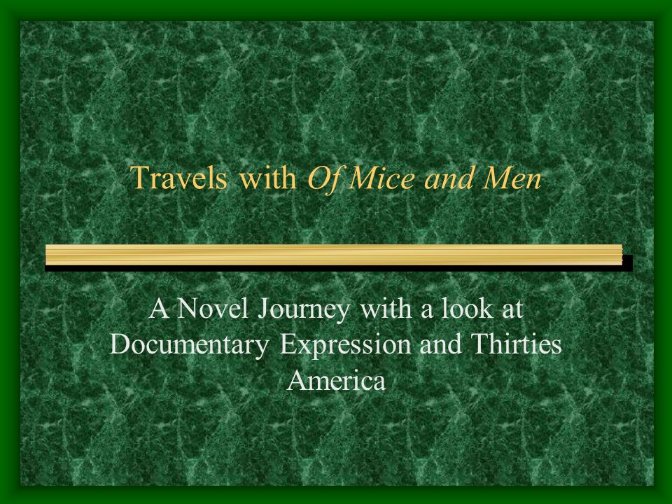 Travels with Of Mice and Men A Novel Journey with a look at Documentary Expression and Thirties America