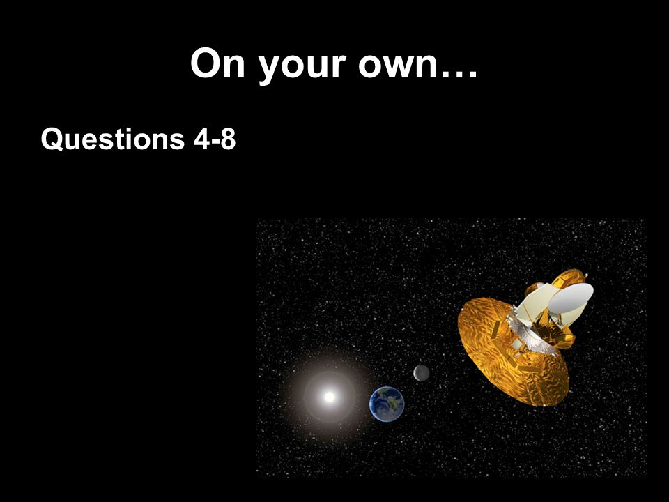On your own… Questions 4-8