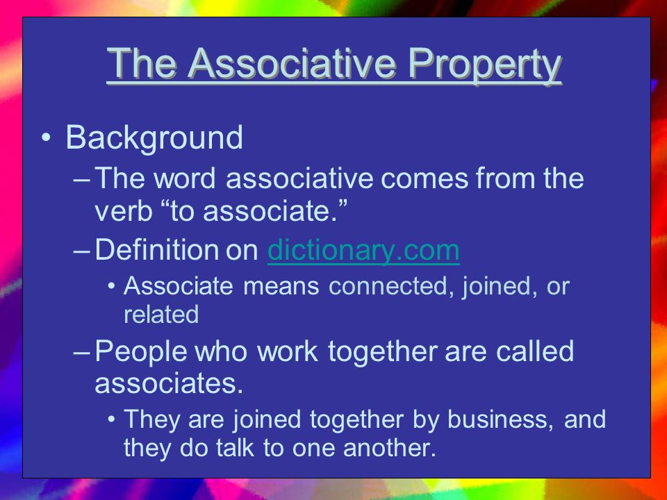 Three Properties of Addition 1.Commutative 2.Associative 3.Identity
