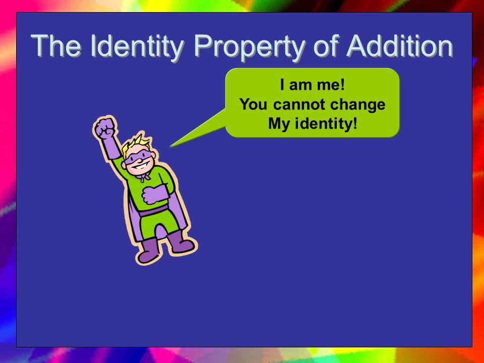 Three Properties of Addition 1.Commutative 2.Associative 3.Identity