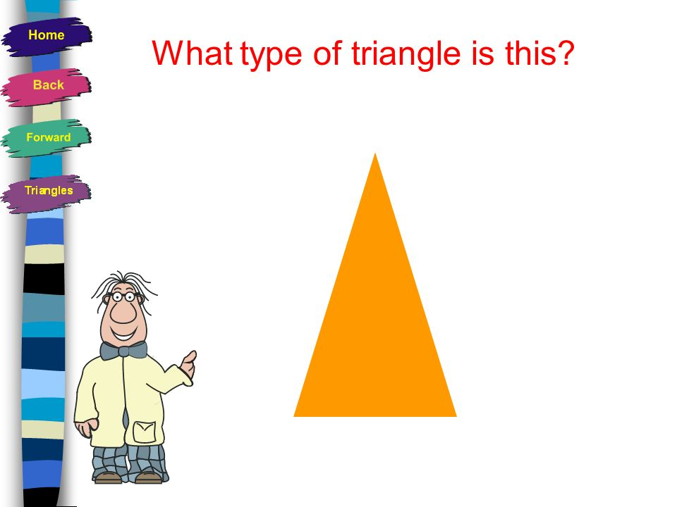 Properties of an Equilateral Triangle Has 3 equal sides Has 3 equal angles Each angle is a 60 o angle Has 3 lines of symmetry Is a regular shape