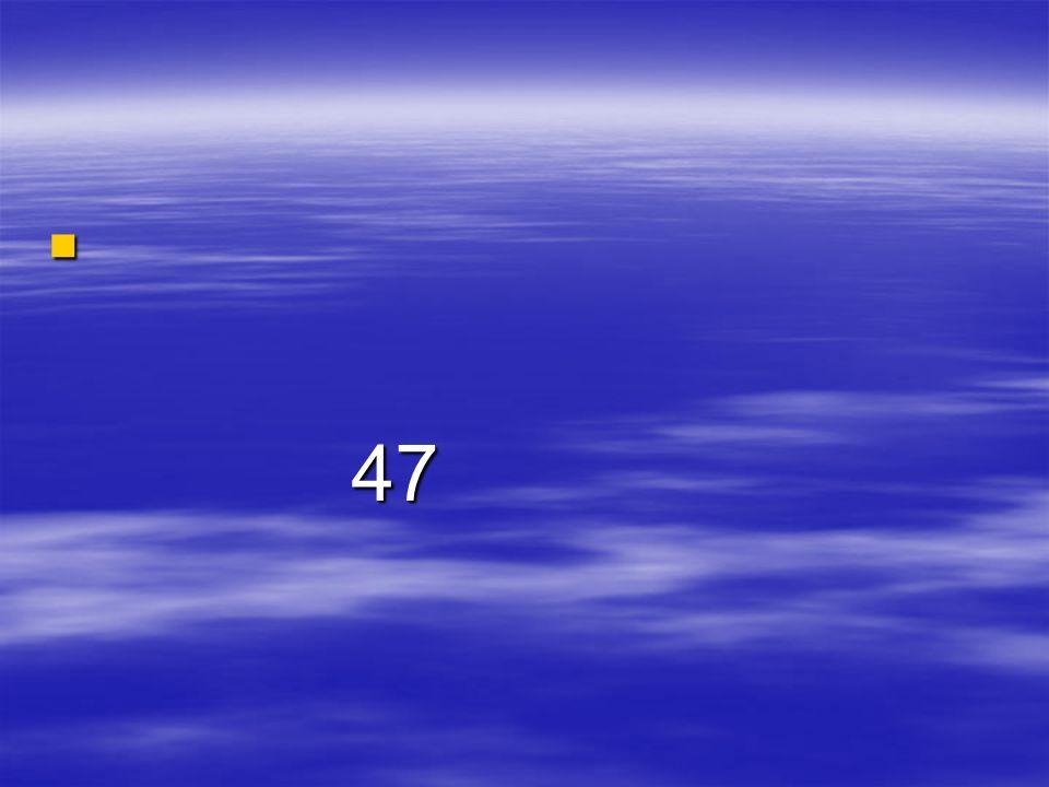 47 47