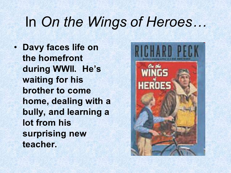 In On the Wings of Heroes… Davy faces life on the homefront during WWII.