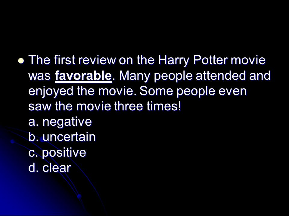 The first review on the Harry Potter movie was favorable.