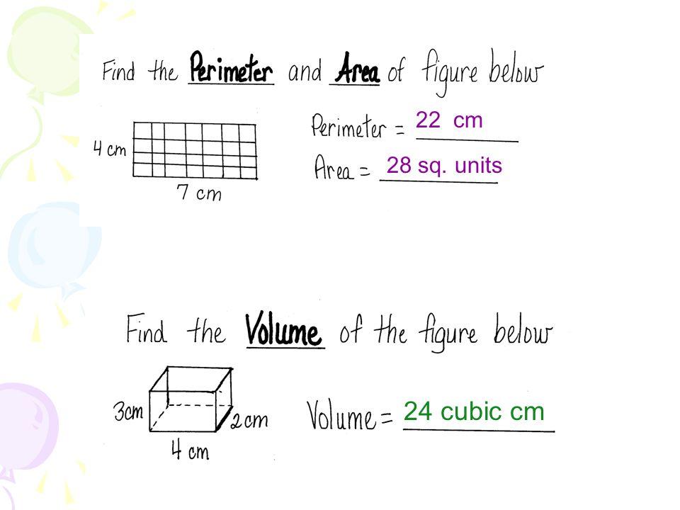 V = L x W x H V = 4 x 2 x 2 C. 16 cubic Units V = 8 x 2