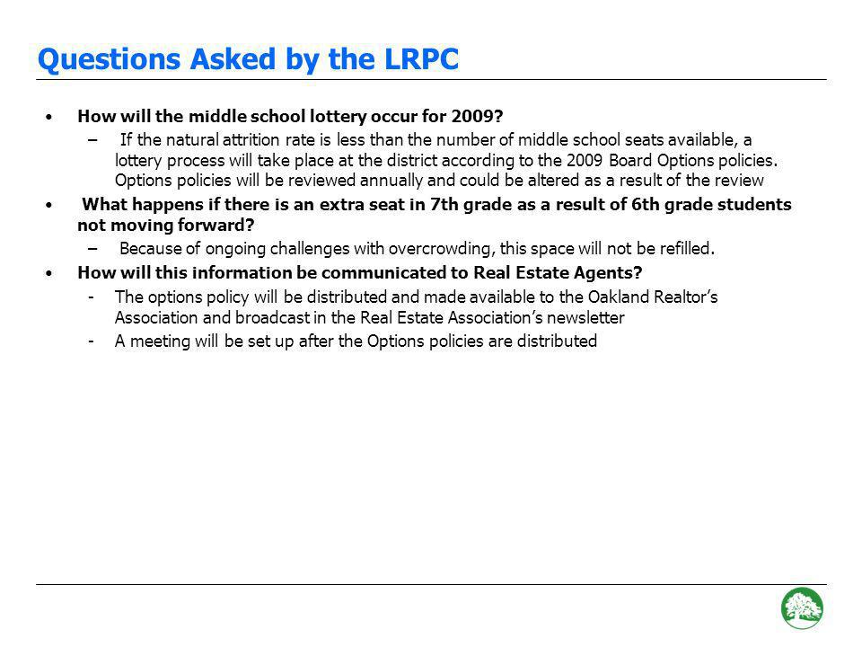 Questions Asked by the LRPC What is the current OUSD policy concerning what happens to current Hillcrest students whose addresses are reallocated to alternative attendance areas.
